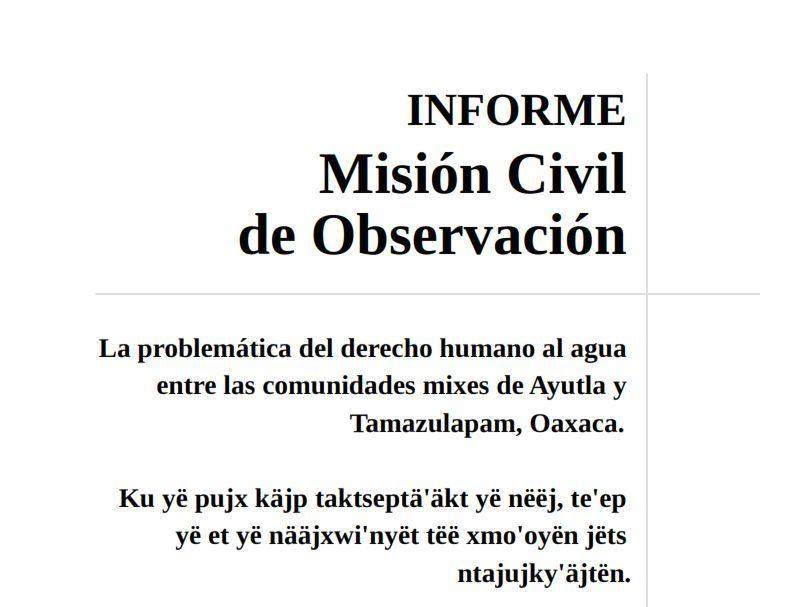 INFORME Misión Civil de Observación La problemática del derecho humano al agua entre las comunidades mixes de Ayutla y Tamazulapam, Oaxaca