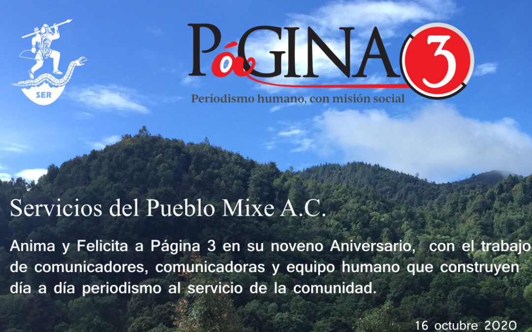 Servicios del Pueblo Mixe A.C. felicita y desea trascendencia periodística a Página3 en su noveno aniversario
