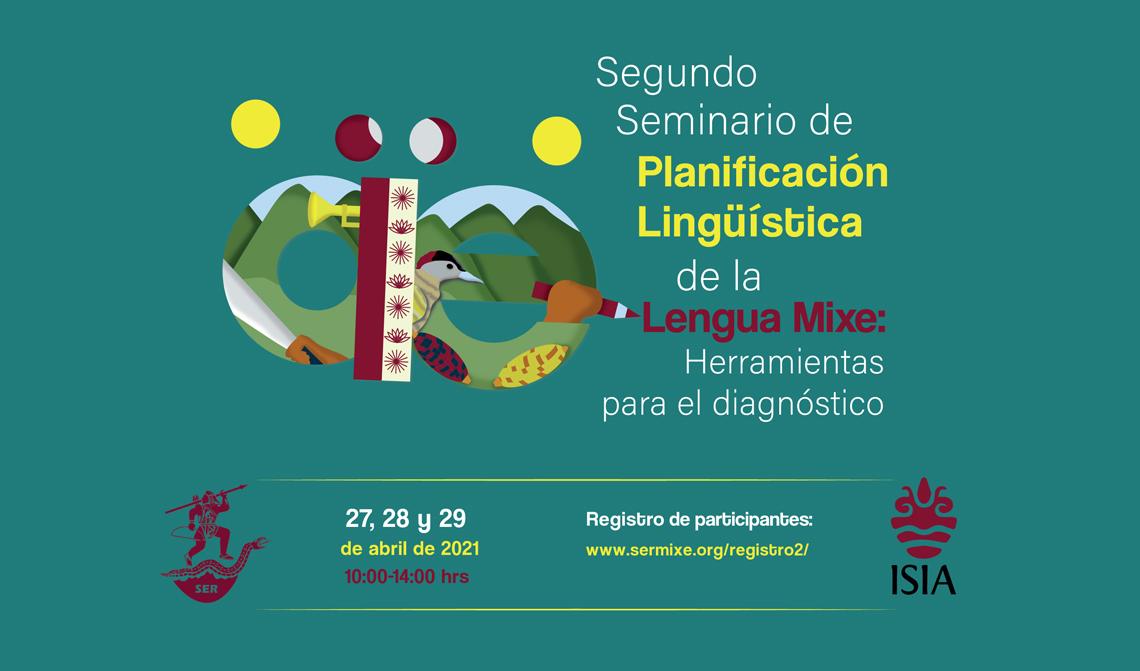 Convocan al segundo Seminario de Planificación Lingüística de la Lengua Mixe: herramientas para el diagnóstico